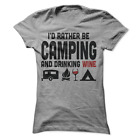 Id Rather Be Camping And Drinking Wine Women's T-Shirt Funny B37