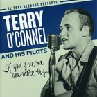 TERRY O'CONNEL AND HIS PILOTS If You Give Me One More Try CD European El Toro