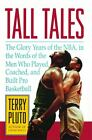 Tall Tales: The Glory Years of the NBA, in the Words of the Men Who Played, Coac