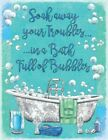 SOAK AWAY YOUR TROUBLES BATH BUBBLES BATHROOM SHABBY CHIC METAL TIN SIGN 1135