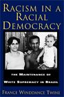 Racism in a Racial Democracy: The Maintenance of White Supremacy in Brazil (Pape