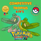 Pokémon ORAS / XY – COMPETITIVE TROPIUS 6IV's Shiny / No Shiny