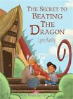The Secret to Beating the Dragon (Hardback or Cased Book)