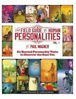 The Field Guide to Human Personalities: Go Beyond Personality Tests to Discover
