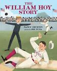 The William Hoy Story: How a Deaf Baseball Player Changed the Game (Hardback or