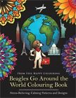 Beagles Go Around the World Colouring Book - Stress-Relieving, Calming Patterns