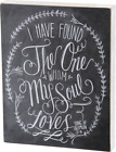 Primitives by Kathy I Have Found The One Whom My Soul Loves Chalk Sign