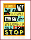 Does not mater how slow , as long as you do not stop : Fridge Magnet