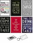 TIME TO DRINK CHAMPAGNE AND DANCE ON THE TABLE JUMBO FRIDGE MAGNETS OR KEYRINGS