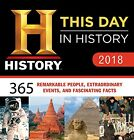 2018 History Channel This Day in History Boxed Calendar: 365 Remarkable Peopl...