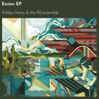 Henry, Ashley & The Re: Ensemble - Easter - Ep NEW LP