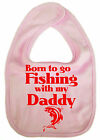 """Fishing Baby Bib """"Born to go Fishing with my Daddy"""" Fish Dad Father Gift"""