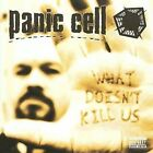 What Doesn't Kill Us [PA] * by Panic Cell (CD, 2008, Renaissance Records (USA))