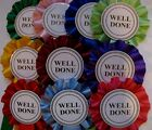 Rosettes x 10 Well Done Printed In Middle Please Choose Colour Pack From List
