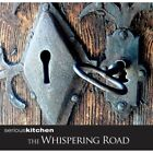 Serious Kitchen - Whispering Road The NEW CD