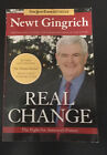 Newt Gingrich Real Change The Fight for America's Future by  2009. PB. Updated