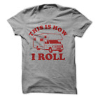 This Is How I Roll Funny Camping RV Camp Camper T-Shirt H6