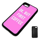 OK, BUT FIRST COFFEE QUOTE PINK PROTECTIVE PHONE CASE COVER fits Iphone BLACK