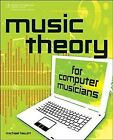 Music Theory for Computer Musicians, Paperback by Hewitt, Michael