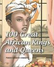 100 Great African Kings and Queens, Paperback by Commey, Pusch Komiete, ISBN-...