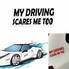 Colorful Funny Car Sticker MY DRIVING SCARES ME TOO Window Vinyl Decal Stickers