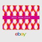 eBay Digital Gift Card - Best.Mom.Ever  - $25 to $200 Email Delivery