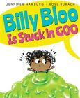 Billy Bloo Is Stuck in Goo (Hardback or Cased Book)