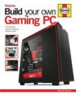 Build Your Own Gaming PC: The Step-By-Step Manual to Building the Ultimate Compu