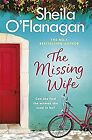 The Missing Wife: The Unputdownable Bestseller, OFlanagan, Sheila, Used; Very Go