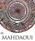 Nja Mahdaoui : Jafr. The Alchemy of Signs, Hardcover by Mahdaoui, Molka (EDT)
