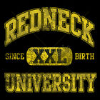 Redneck University Since Birth Yellow Distressed Design Humor Funny T-Shirt Tee