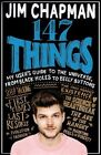 147 Things : My User's Guide to the Universe, from Black Holes to Belly Butto...