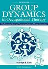 Group Dynamics in Occupational Therapy: The Theoretical Basis and Practice Appli