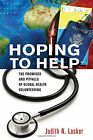 Hoping to Help: The Promises and Pitfalls of Global Health Volunteering (The Cul
