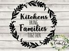 """""""kitchens Bring Family Together"""" Vinyl Decal For Crafting/diy Decor Projects"""