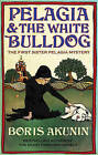 Pelagia and the White Bulldog by Boris Akunin Paperback Uncorrected Proof