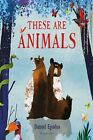 These Are Animals by Daniel Egneus [Hardcover]