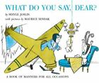 Trophy Picture Bks.: What Do You Say, Dear? by Sesyle Joslin (1986, Paperback, R