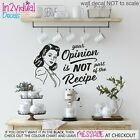 YOUR OPINION IS NOT PART OF THE RECIPE WALL ART STICKER QUOTE DECAL KITCHEN FOOD