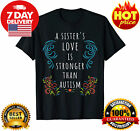 A Sisters Love Is Stronger T-Shirt Vintage Gift For Men Women Funny Black Tee