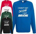 I Don't Get Drunk Awesome Sweatshirt Funny Jumper Top Xmas Cool Christmas Gift