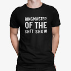 Mens Ringmaster Of The Shitshow T shirt Funny Parent Gift Sarcastic Novelty Top