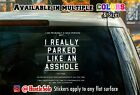 You Parked like an A**  sticker - car window laptop or wall sticker #94a
