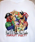 "New White T Shirt "" PARROT PARTY "" Sz SM - 5XL  FUN !!"