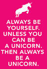 """Unless you can be a unicorn"" Keep calm METAL Wall Sign Plaque poster print art"