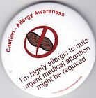 Diet Allergy Awareness Button Badge, Highly Allergic to nuts
