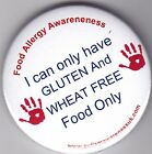 Diet Allergy Awareness Button Badge, I can only have gluten, wheat free foods