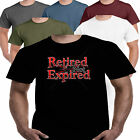 Retired Not Expired Old Joke Funny Slogan Mens T shirt Dad Gift Present S-3Xl