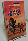 A Yoke of Magic by Robert E Vardeman & George W Proctor - Swords of Raemllyn #2