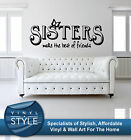 SISTERS MAKE THE BEST OF FRIENDS DECOR STICKER WALL ART GRAPHIC VARIOUS COLOUR
